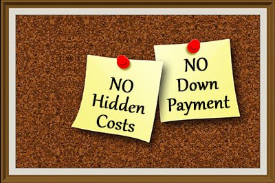 No Hidden Costs  No Down Payment Required